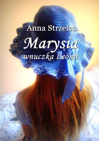 Okładka książki/ebooka Marysia wnuczka Leonii