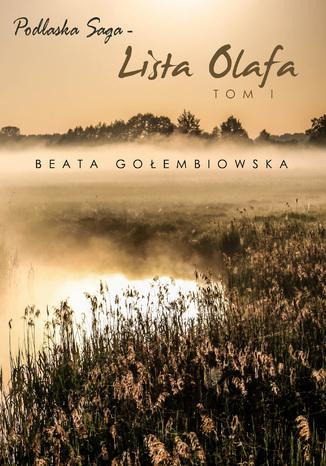 Okładka książki Lista Olafa. Tom 1 Podlaskiej sagi