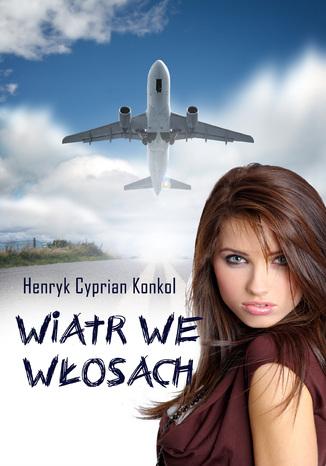 Okładka książki Wiatr we włosach