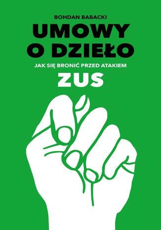 Okładka książki/ebooka Umowy o dzieło Jak się bronić przed atakiem ZUS