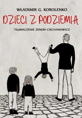 Okładka książki Dzieci z podziemia