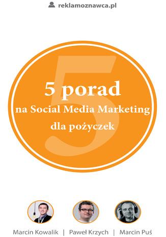 Okładka książki/ebooka 5 porad na Social Media Marketing dla pożyczek