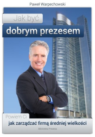 Okładka książki Jak być dobrym prezesem