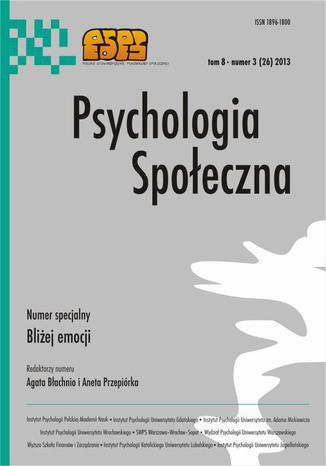 Psychologia Społeczna nr 3(26)/2013 - A. Błachnio A. Przepiórka: Coraz bliżej emocji. Słowo wstępne