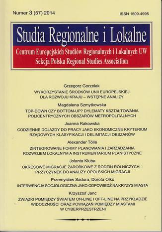 Studia Regionalne i Lokalne nr 3(57)2014 - Joanna Rakowska: Codzienne dojazdy do pracy jako ekonomiczne kryterium rządowych klasyfikacji i delimitacji obszarów (na przykładzie USA i Kanady)