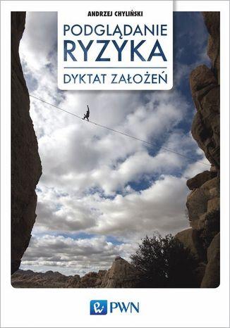 Okładka książki/ebooka Podglądanie ryzyka. Dyktat założeń