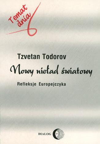 Okładka książki Nowy nieład światowy. Refleksje Europejczyka