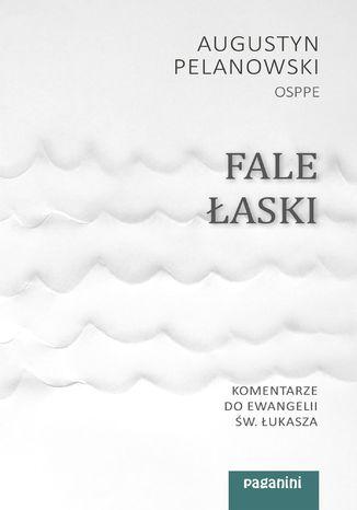 Okładka książki/ebooka Fale łaski. Komentarze do Ewangelii św. Łukasza