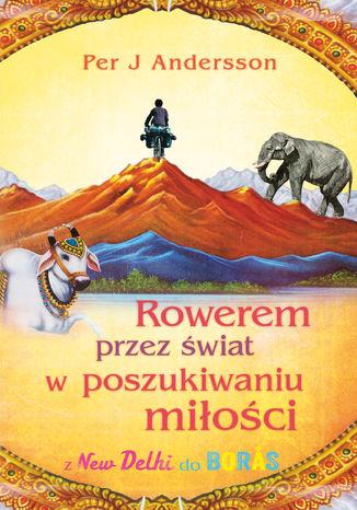 Okładka książki Rowerem przez świat w poszukiwaniu miłości