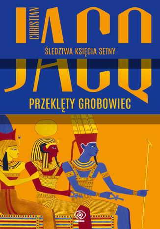 Okładka książki Śledztwa księcia Setny (Tom 1). Przeklęty grobowiec