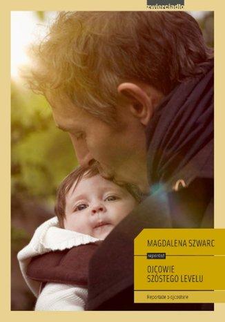 Okładka książki/ebooka Ojcowie szóstego levelu