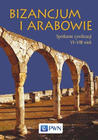 Bizancjum i Arabowie