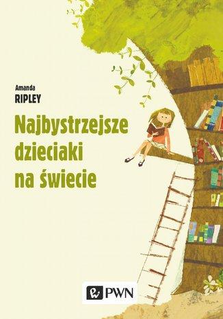 Okładka książki Najbystrzejsze dzieciaki na świecie