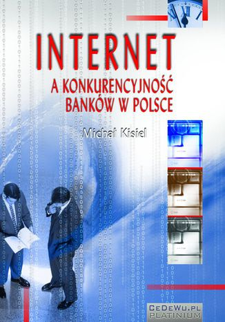 Okładka książki Internet a konkurencyjność banków w Polsce (wyd. II)