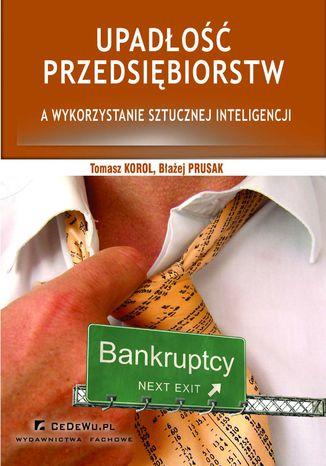 Okładka książki Upadłość przedsiębiorstw a wykorzystanie sztucznej inteligencji (wyd. II). Rozdział 3. Metody prognozowania upadłości przedsiębiorstw