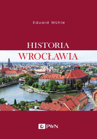 Okładka książki/ebooka Historia Wrocławia