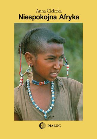 Okładka książki Niespokojna Afryka