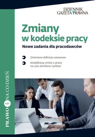 Okładka książki Zmiany w kodeksie pracy Nowe zadania dla pracodawców