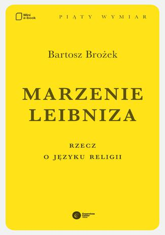 Okładka książki/ebooka Marzenie Leibniza. Rzecz o języku religii
