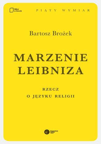 Okładka książki Marzenie Leibniza. Rzecz o języku religii