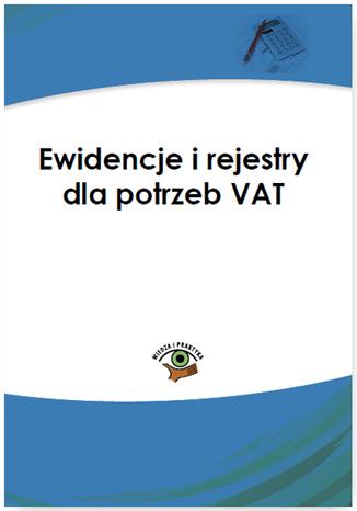 Okładka książki Ewidencje i rejestry dla potrzeb VAT