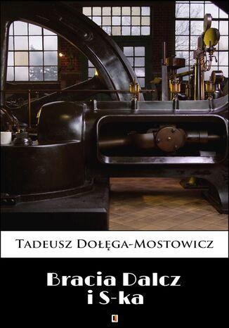 Okładka książki Bracia Dalcz i S-ka