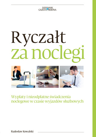 Okładka książki/ebooka  Ryczałt za noclegi. Wypłaty i nieodpłatne świadczenia noclegowe w czasie wyjazdów służbowych
