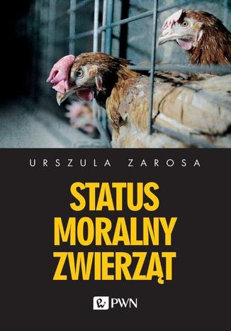 Okładka książki Status moralny zwierząt