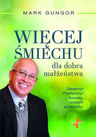 Okładka książki Więcej śmiechu dla dobra małżeństwa