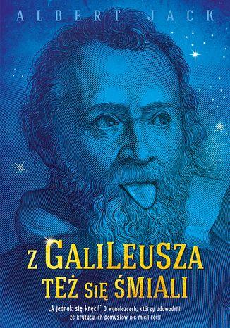 Okładka książki Z Galileusza też się śmiali