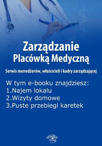 Zarządzanie Placówką Medyczną. Serwis menedżerów, właścicieli i kadry zarządzającej, wydanie maj 2016 r