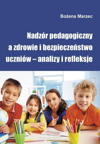 Okładka książki Nadzór pedagogiczny a zdrowie i bezpieczeństwo uczniów - analizy i refleksje