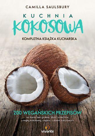 Okładka książki/ebooka Kuchnia kokosowa. Kompletna książka kucharska
