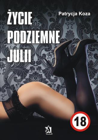 Okładka książki Życie podziemne Julii
