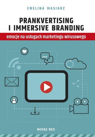 Prankvertising i immersive branding - emocje na usługach marketingu wirusowego