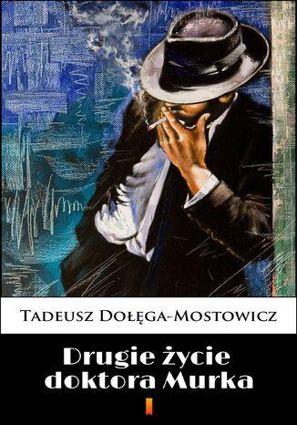 Okładka książki Drugie życie doktora Murka