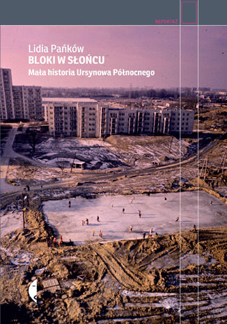 Okładka książki Bloki w słońcu. Mała historia Ursynowa Północnego