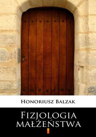 Okładka książki/ebooka Fizjologia małżeństwa