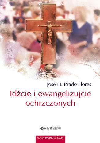 Okładka książki/ebooka Idźcie i ewangelizujcie ochrzczonych