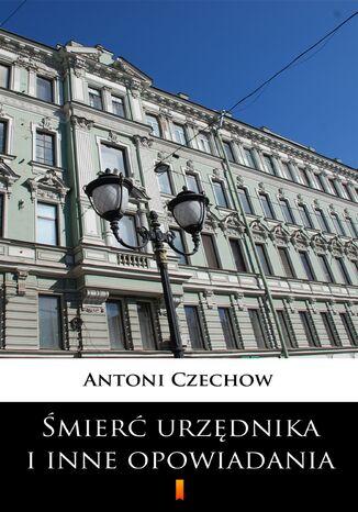 Okładka książki/ebooka Śmierć urzędnika i inne opowiadania