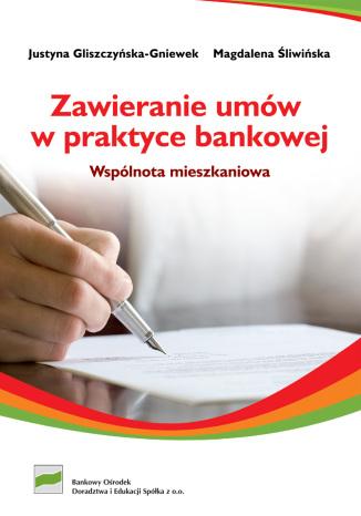 Okładka książki Zawieranie umów w praktyce bankowej - wspólnota mieszkaniowa
