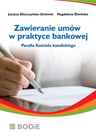 Okładka książki/ebooka Zawieranie umów w praktyce bankowej - Parafia Kościoła Katolickiego