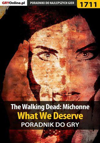 Okładka książki/ebooka The Walking Dead: Michonne - What We Deserve - poradnik do gry