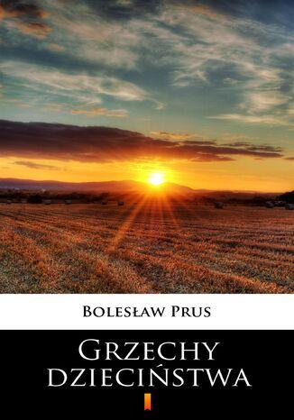 Okładka książki Grzechy dzieciństwa