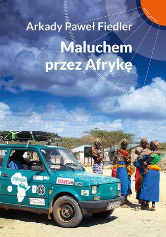 Okładka książki Maluchem przez Afrykę