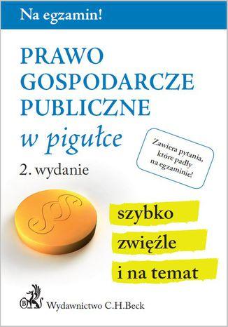 Okładka książki/ebooka Prawo gospodarcze publiczne w pigułce. Wydanie 2