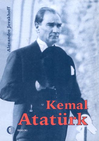Okładka książki Kemal Atatürk. Droga do nowoczesności