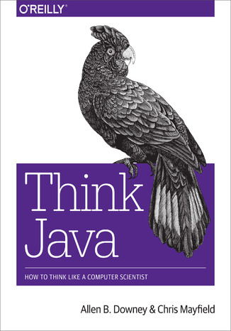 Think Java. How to Think Like a Computer Scientist