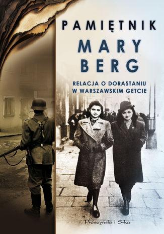 Pamiętnik Mary Berg. Relacja o dorastaniu w warszawskim getcie