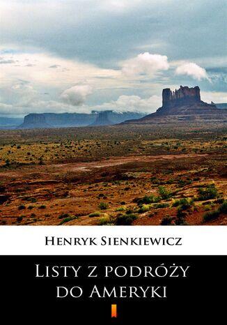Okładka książki/ebooka Listy z podróży do Ameryki